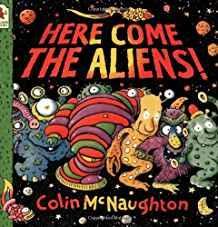 Colin McNaughton_Here Come the Aliens!