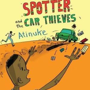 Atinuke_The No. 1 Car Spotter and the Car Thieves