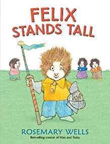 Rosemary Wells_Felix Stands Tall