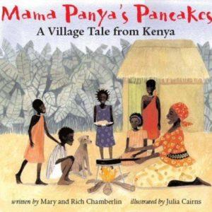 Mary Chamberlin_Mama Panyas Pancakes: A Village Tale from Kenya